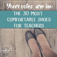 Your votes are in: the 30 most comfortable shoes for teachers. From the comfiest flats that go well with casual wear to pumps with a bit of heels! #tipsforteachers #shoesforteachers #comfortableshoes #teacherlife #teacherproblems