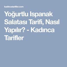 Yoğurtlu Ispanak Salatası Tarifi, Nasıl Yapılır? - Kadınca Tarifler