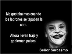 señor sarcasmo - Taringa! Funny Quotes, Life Quotes, Dumb People, Political Quotes, Joker And Harley Quinn, Clint Eastwood, Spanish Quotes, Wisdom, Thoughts