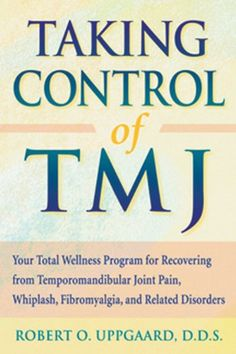 Buy a cheap copy of Taking Control of TMJ: Your Total Wellness Program for Recovering from Temporomandibular Joint Pain, Whiplash, Fibromyalgia, and Related Disorders by Robert Uppgaard 1572241268 9781572241268 - A gently used book at a great low pri Chronic Pain, Fibromyalgia, Chronic Fatigue, Arthritis, Jaw Pain, Cervical Cancer, Wellness Programs, Pain Relief, Disorders