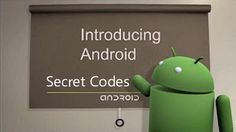 Intoducing Android Secret Dial Codes