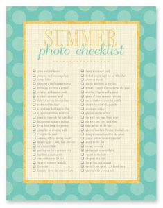 Some ideas to run through for this summer 2014 :-)  Capturing Real Life: Printable Photo Checklists - simple as that
