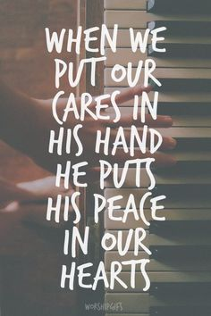 Casting all your care upon him; for he careth for you. (1 Peter 5:7 KJV)