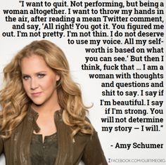 Nuf said, Amy Schumer! Nuf said! Amy Schumer Quotes, Quotable Quotes, Me Quotes, Adele Quotes, Mantra, Im Not Pretty, Figure Me Out, Hands In The Air, Youre My Person