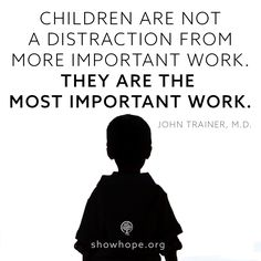 Children are the most important work.