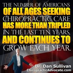"""-Meeker, Haldeman. 'Annals of Internal Medicine' """"Chiropractic is the largest, most regulated, and best recognized of the complementary and alternative medicine (CAM) professions. CAM patient surveys show that chiropractors are used more often than any other alternative provider group and patient satisfaction with chiropractic care is very high. There is steadily increasing patient use of chiropractic in the United States, which has tripled in the past two decades."""""""