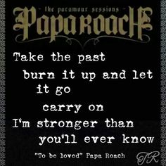 """To be loved"" Papa Roach"