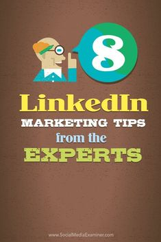 LinkedIn is one of the most effective platforms for expanding your reach and improving your business results. We asked social media experts for their hottest LinkedIn tips.
