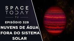 Primeira Detecção de Nuvens de Água Fora do Sistema Solar - Space Today ...