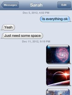 I just need some space...