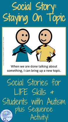 Social Story for Staying On Topic- Social Skills for Students with Autism or LIFE Skills. 8 Page story with sequencing activity and visual aids!
