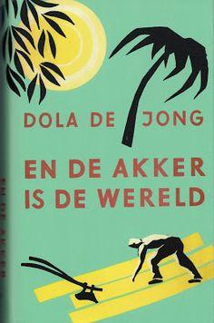 'En de akker is de wereld' van Dola de Jong is een boek van meer dan 70 jaar oud en zo actueel als gisteren en vandaag. besproken door Ditta Doornekamp (jan 2017)