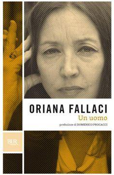 """""""Un Uomo"""" di Oriana Fallaci."""