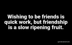 Wishing to be friends is quick