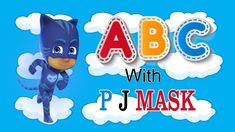 ABC song with P J MASK Learn Alphabet A to Z ABCD song Nursery Rhymes collection for kids Alphabet Song For Kids, Alphabet Songs, Abc Songs, Learning The Alphabet, Kids Songs, Nursery Rhymes Collection, Phonics Song, Smurfs, Toddlers