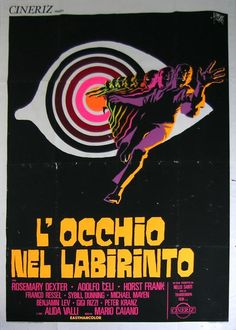Roberto Nicolosi - Main Themes - Eye In The Labyrinth aka L`Occhio Nel Labirinto OST - Italy 1972 Horror Movie Posters, Cinema Posters, Movie Poster Art, Horror Film, 70s Films, Psychedelic Space, Alternative Movie Posters, Vintage Horror, Graphic Design Posters