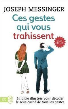Amazon.fr - Ces gestes qui vous trahissent - Joseph Messinger - Livres