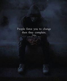 Positive Quotes : People force you to change then they complain. - Hall Of Quotes People Quotes, True Quotes, Best Quotes, People Change Quotes, My Life Quotes, Favorite Quotes, Word Up, Family Quotes Love, Cold Quotes