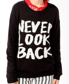 Never Look Back Sweater | FOREVER21  Love the quote.