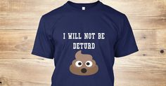 """""""Will Not Be Deturd"""" T-Shirt by Wolf Pack Six, from Teespring.  Show your will power and let everyone know your strength or..you know.."""
