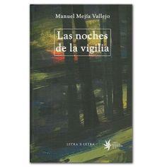 Las noches de la vigilia - Manuel Mejía Vallejo – Universidad EAFIT http://www.librosyeditores.com/tiendalemoine/3252-las-noches-de-la-vigilia.html Editores y distribuidores