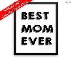 Best Mom Ever Printed  Poster Best Mom Ever Framed Best Mom Ever Home Art Best Mom Ever Home Print Best Mom Ever Canvas Best Mom Ever mom - Physical Product printed wall art wall art prints framed wall art canvas wall art canvas and frame available