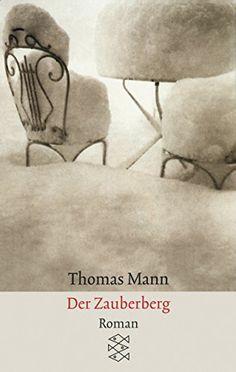 Thomas Mann, Der Zauberberg | Warnung: Auch wer sich als Leser auf diesen Berg begibt, könnte die Zeit vergessen ... www.redaktionsbuero-niemuth.de