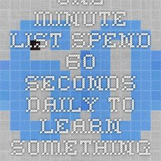 One Minute List - Spend 60 seconds daily to learn something new