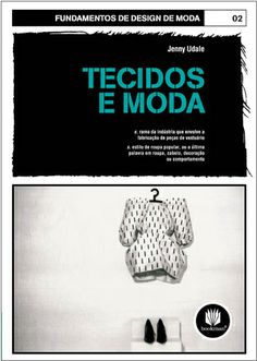 TECIDOS E MODA - Jenny Udale Textiles, Fashion Prints, Fashion Design, Book Cover Design, Fashion Books, Pattern Books, Reading, Womens Fashion, Book Covers