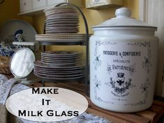 DIY:: Make it Milk Glass ( Easy Vintage Styled  Storage Canisters) Tutorial