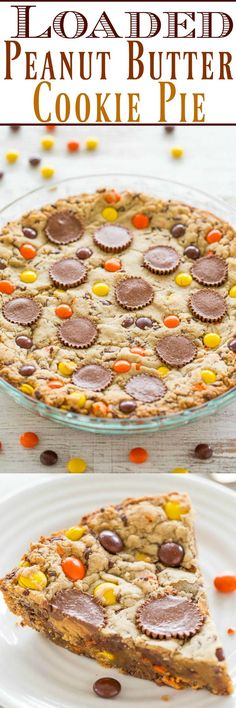 Loaded Peanut Butter Cookie Pie Peanut butter is used 3 WAYS In the dough with peanut butter cups and Reeses Pieces EASY no mixer super soft center with chewy edges and. Pie Recipes, Baking Recipes, Sweet Recipes, Cookie Recipes, Dessert Recipes, Recipies, Peanut Butter Recipes, Peanut Butter Cups, Chocolate Peanut Butter