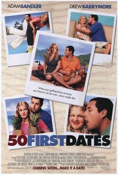 50 First Dates= anytime it's on I watch!!