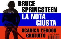 La nota giusta - Bruce Springsteen   Isbn Edizioni