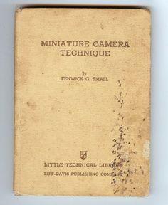 Miniature Camera Technique Ziff-Davis Publishing Company 1940 - 118 Pages !