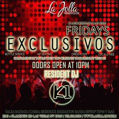 """#LAJOLLA NIGHTCLUB"" ""FRIDAYS EXCLUSIVOS"" NOCHE LATINA'S EVERY FRIDAY 