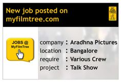 Various Crew required for Talk Show in Bangalore  # New Job Posted on www.myfilmtree.com # APPLY NOW by clicking on the following link  # http://myfilmtree.com/individual_job_detail.php?id=803 Company: Aradhna Pictures Location : Bangalore Requirement : Various Crew  Project: Talk show based on Matrimony _________________________________