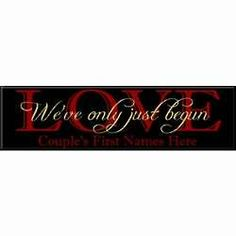 Personalized We've Only Just Begun Love Sign