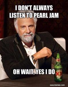 Every day. #PearlJam