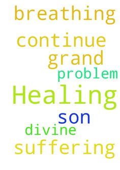Healing -  Please continue your prayers for the divine healing of my Grand son who is suffering from breathing problem  Posted at: https://prayerrequest.com/t/MYi #pray #prayer #request #prayerrequest