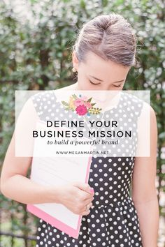 Brand your online business in a feminine, powerful way. Defining Your Business Mission with Megan Martin Creative.