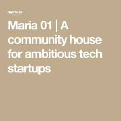 Maria 01 | A community house for ambitious tech startups