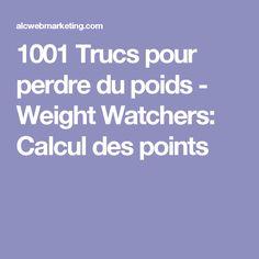 1001 Trucs pour perdre du poids - Weight Watchers: Calcul des points Calculette Ww, Regime Weight Watcher, Ww Calculator, Plats Weight Watchers, 100 Calories, Metabolism, Nutrition, Workout, Recipes