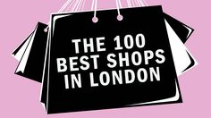 London shopping at its best, discover the full list of the 100 best shops in the city, featuring high street shops, luxury department stores, vintage clothes shops, designer boutiques, homeware and more.