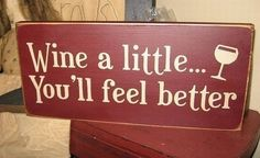 Wine A Little You'll Feel Better Primitive by thehomespunraven, $15.00