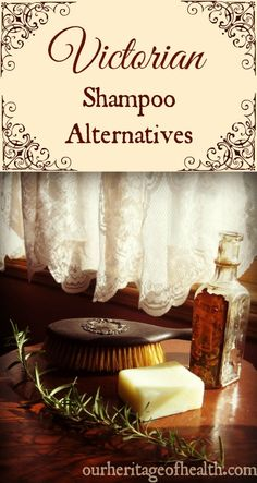 Victorian shampoo alternatives | Our Heritage of Health