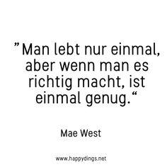 Schöne Sprüche, Zitate und Lebensweisheiten zum Nachdenken Mae West