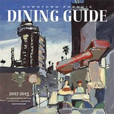 Find Eats & Drinks with the Downtown Phoenix Dining Guide