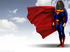 Wherever there is injustice, you will find me. Wherever there is suffering, I'll be there Wherever liberty is threatened, you will find.........a poorly done Mexi-Chop-Shop picture of Rockers head on Superman's Body