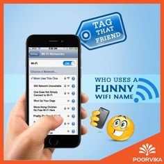 Keeping #WFi Names are where we can show our Skill!! #Tag that funny #Friend who have kept a funny #WiFiName! #electronics #mobiles #mobilesaccessories #laptops #computers #games #cameras #tablets   #3Dprinters #videogames  #smartelectronics  #officeelectronics