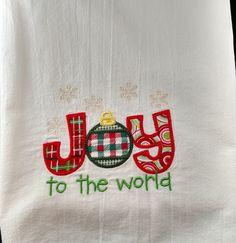Christmas dish towel, Joy to the World, applique, flour sack towel, tea towel, kitchen towel, holiday towel, Christmas by jessiemae on Etsy